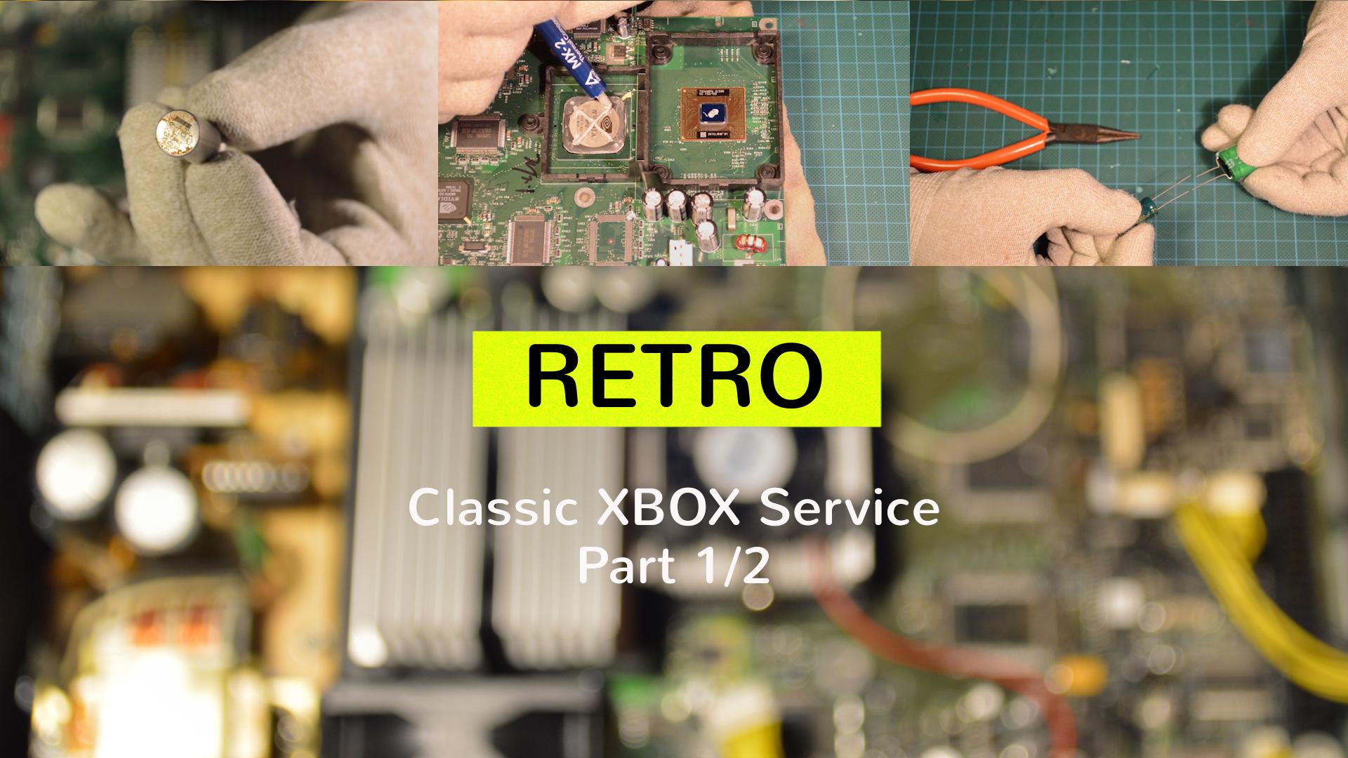 Classic XBOX Service: Part 1/2
